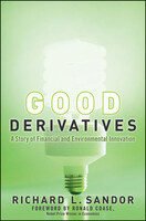 Good Derivatives: A Story of Financial and Environmental Innovation [Hardcover]