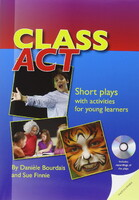 Class Act: Short Plays with Activities for Young Learners (+ CD)
