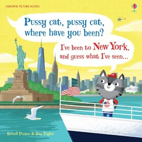 Pussy cat, pussy cat, where have you been? Ive been to New York and guess what Ive seen...