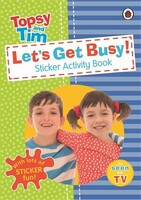 Let's Get Busy! A Ladybird Topsy and Tim sticker activity book