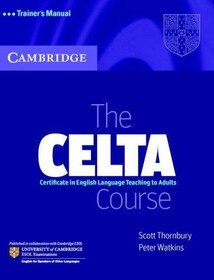 CELTA Course, The Trainer`s Manual