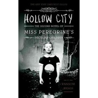 Hollow City: The Second Novel of Miss Peregrine`s Peculiar Children