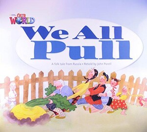 Our World 1: Big Rdr - We all Pull (BrE)