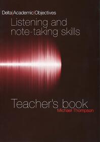 Delta Academic Objectives: Listening and Note-taking Skills Teachers Book