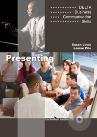 Delta Business Communication Skills: Presenting Book with Audio CD