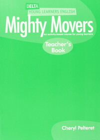 Delta Young Learners English: Mighty Movers: Teachers Book