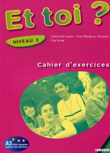 Et Toi? 3 Cahier d'exercices