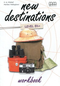 New Destinations. Level B1+. Workbook