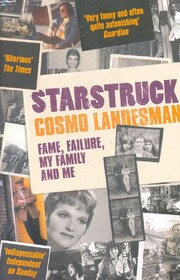 Starstruck. Fame, Faliture, My Family and Me