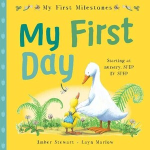 My First Milestones: My First Day