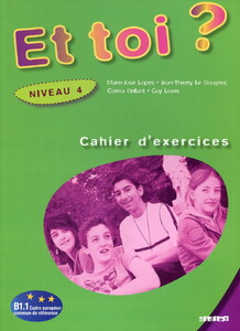Et Toi? 4 Cahier d'exercices