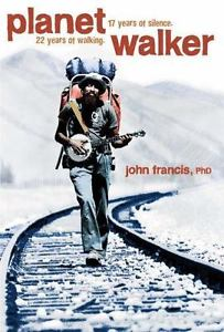 Planetwalker: A Memoir of 22 Years of Walking and 17 Years of Silence