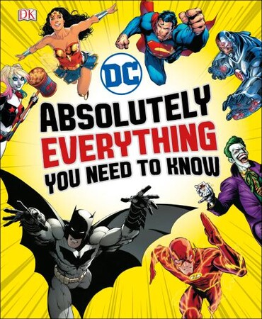 Фото DC Comics Absolutely Everything You Need To Know (9780241314241).
