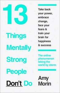 13 Things Mentally Strong People Don't Do (9780008105938)
