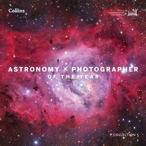 Astronomy Photographer of the Year. Collection 5