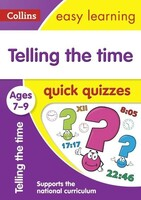 Telling the Time Quick Quizzes. Ages 7-9 - Collins Easy Learning