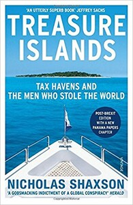 Treasure Islands: Tax Havens and the Men Who Stole the World (9780099541721)