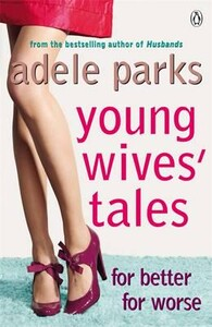 Young Wives Tales (Adele Parks)