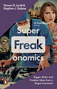 Superfreakonomics Global Cooling, Patriotic Prostitutes, and Why Suicide Bombers Should Buy Life Insurance
