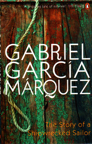 Marquez The Story of a Shipwrecked Sailor