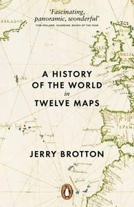 A History of the World in Twelve Maps [Penguin]