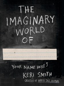 Keri Smith: The Imaginary World of (9780141977805)