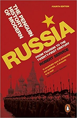 Penguin History of Modern Russia : From Tsarism to the Twenty-First Century