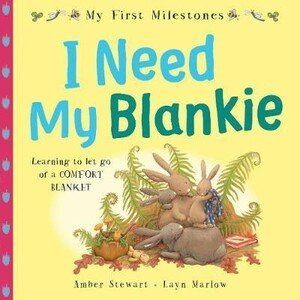 My First Milestones: I Need My Blankie