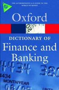 A Dictionary of Finance and Banking - Oxford Paperback Reference