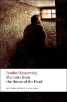 Memoirs from the House of the Dead - Oxford Worlds Classics (Fyodor Dostoyevsky, Jessie Senior Coulson, Ronald Hingley)