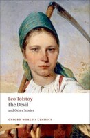 The Devil and Other Stories - Oxford Worlds Classics (Leo Tolstoy, Richard F. Gustafson (editor), Louise and Aylmer Maude (other))