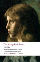Justine, or, the Misfortunes of Virtue - Oxford Worlds Classics (Sade, John Phillips)