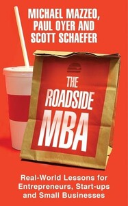 The Roadside MBA Real-World Lessons for Entrepreneurs, Start-Ups and Small Business Owners
