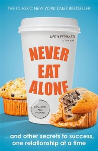 Never Eat Alone