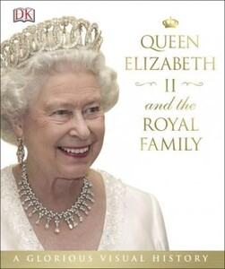 Queen Elizabeth II and the Royal Family [Hardcover]