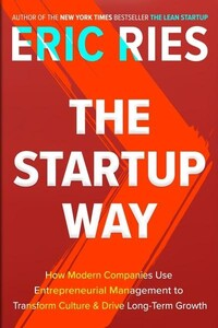 The Startup Way How Entrepreneurial Management Transforms Culture and Drives Growth (9780241197264)