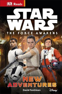 DK Reads: Star Wars: The Force Awakens: New Adventures