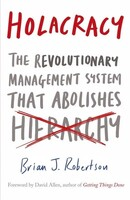Holacracy The Revolutionary Management System That Abolishes Hierarchy