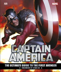 Captain America: The Ultimate Guide to the First Avenger