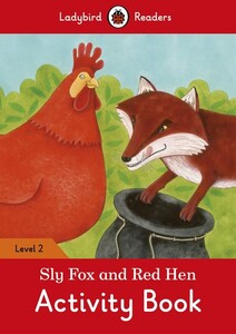 Ladybird Readers 2 Sly Fox and Red Hen Activity Book