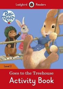Ladybird Readers 2 Peter Rabbit: Goes to the Treehouse Activity Book