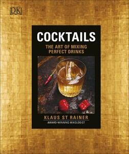 Cocktails : The Art of Mixing Perfect Drinks