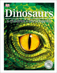 Dinosaurs A Childrens Encyclopedia