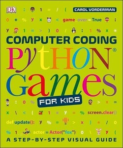 Computer Coding Python Games for Kids (9780241317792)