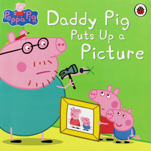 Daddy Pig Puts Up a Picture