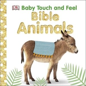 Bible Animals - DK Baby Touch and Feel