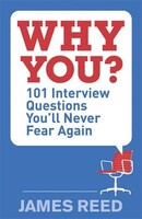 Why You? 101 Interview Questions Youll Never Fear Again