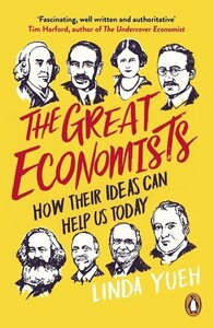 The Great Economists How Their Ideas Can Help Us Today (9780241974476)
