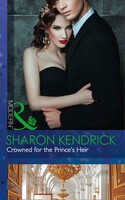 Crowned for the Princes Heir - One Night With Consequences (Sharon Kendrick)