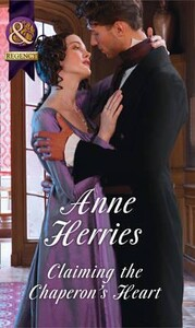 Claiming the Chaperons Heart (Anne Herries)